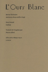 Ezra Pound - L'Ours Blanc N° 28, automne 2020 : Cathay.