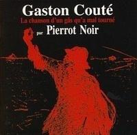 Gaston Couté - La chanson d'un gâs qu'a mal tourné par Pierrot Noir. 1 CD audio
