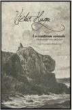 Victor Hugo - La condition animale - Un bestiaire très singulier. 1 CD audio