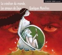 Claudie Obin - La création du monde ; Les amours de Zeus ; Quelques monstres - 3 CD audio.