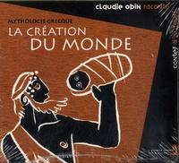 Claudie Obin - La création du monde - Mythologie grecque. 1 CD audio