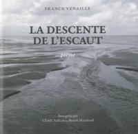 Franck Venaille - La descente de l'Escault. 1 CD audio