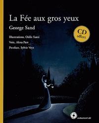 George Sand - La Fée aux gros yeux. 1 CD audio