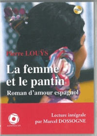 Pierre Louÿs - La femme et le pantin. 1 CD audio MP3