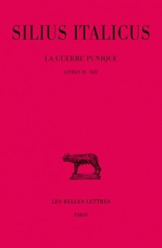 Italicus Silius et Georges Devallet - La guerre punique Livres IX-XIII : Livres IX-XIII.