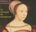 Madame de Lafayette - La princesse de Montpensier. 1 CD audio
