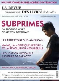 Yann Moulier Boutang et Paul-André Claudel - La revue internationale des livres & des idées N° 7, Septembre-Octo : Subprimes : la seconde mort de Milton Friedman.