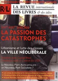 Yves Citton - La revue internationale des livres & des idées N° 9, Janvier-Févrie : XVIe-XXIe siècles, La passion des catastrophes.