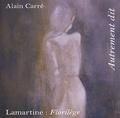 Alain Carré - Lamartine : Florilège. 1 CD audio