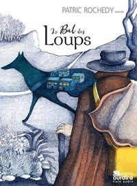 Patric Rochedy - Le Bal des Loups. 1 CD audio