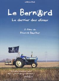Pascal Boucher - Le Bernard - Le dernier des diseux. 2 DVD