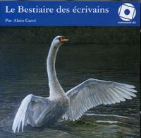 Alain Carré - Le Bestiaire des écrivains. 1 CD audio