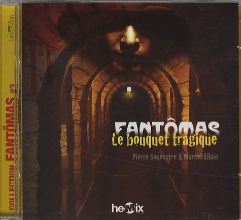 Pierre Souvestre et Marcel Allain - Le bouquet tragique - CD audio MP3.
