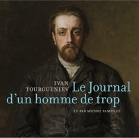 Ivan Tourgueniev - Le journal d'un homme de trop. 1 CD audio