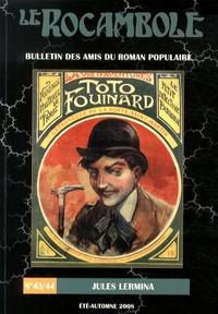 Jean-Luc Buard et Jérôme Solal - Le Rocambole N° 43/44, Eté-automn : Jules Lermina.