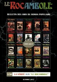 """Alfu et Daniel Compère - Le Rocambole N° 80, automne 2017 : La vérité sur """"Le Rocambole""""."""