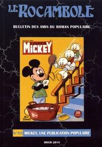 Daniel Compère - Le Rocambole N° 85, hiver 2018 : Mickey, une publication populaire.