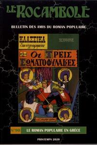 Loïc Marcou et Bernard Alavoine - Le Rocambole N° 90, printemps 202 : Le roman populaire en Grèce.