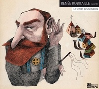 Renée Robitaille - Le temps des semailles. 1 CD audio
