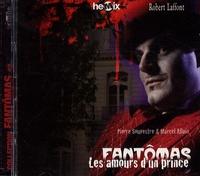 Pierre Souvestre et Marcel Allain - Les amours d'un prince - 2 CD audio MP3.