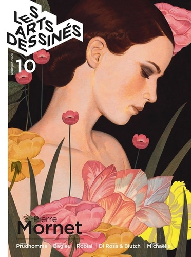 Frédéric Bosser - Les Arts dessinés N° 10, avril-juin 20 : Pierre Mornet - Avril & Druillet, bagieu, Di Rosa & Blutch, Michaëlis, Maja.