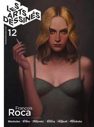 Frédéric Bosser - Les Arts dessinés N° 12, octobre-décem : François Roca.