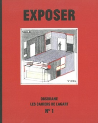 Sylvie Turpin et Patricia Reufflet - Les Cahiers de l'Agart N° 1 : Exposer.