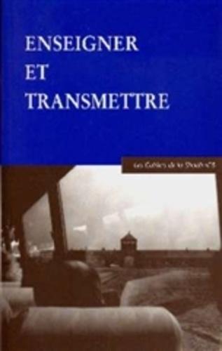 André Kaspi et Anne Grynberg - Les Cahiers de la Shoah N° 8 : Enseigner et transmettre.