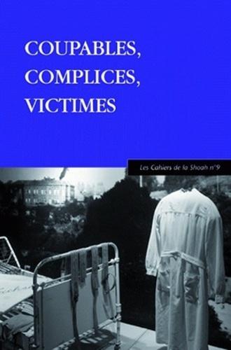 Yves Ternon et Antoine Marès - Les Cahiers de la Shoah N° 9 : Coupables, Complices, Victimes.