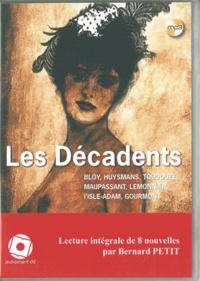 Léon Bloy et Joris-Karl Huysmans - Les Décadents - 8 nouvelles : La fin de Don Juan ; Les similitudes ; Le Cécube de l'an 79 ; La Chevelure ; L'Homme qui tue les femmes ; Une volupté nouvelle ; Véra ; La Faune de Remy. 1 CD audio MP3