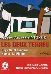 Jacques-André Saintonge - Les deux terres. 1 CD audio