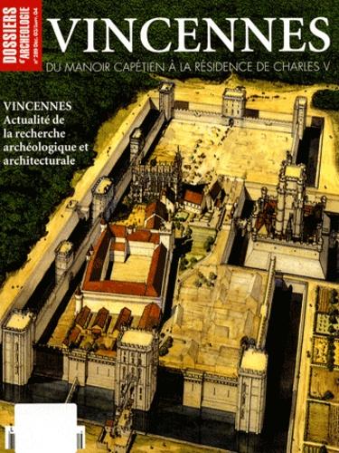 Jean Chapelot - Les Dossiers d'Archéologie N° 289, Décembre 200 : Vincennes - Du manoir capétien à la résidence de Charles V.