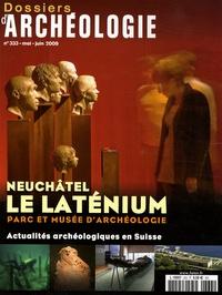 Marc-Antoine Kaeser - Les Dossiers d'Archéologie N° 333, Mai-juin 200 : Le Laténium, parc et musée d'archéologie, Neuchâtel.