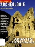 Benoît Chauvin - Les Dossiers d'Archéologie N° 340, Juillet-août : Abbayes cisterciennes.