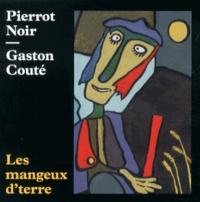 Pierrot Noir et Gaston Couté - Les mangeux d'terre. 1 CD audio