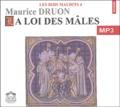 Maurice Druon - Les Rois maudits Tome 4 : la loi des mâles. 1 CD audio MP3