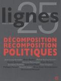 Michel Surya et Alain Brossat - Lignes N° 25, Mars 2008 : Décomposition/Recomposition politiques.