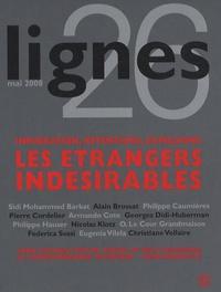 Alain Brossat et Olivier Le Cour Grandmaison - Lignes N° 26, mai 2008 : Immigration, rétentions, expulsions - Les étrangers indésirables.