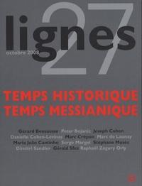 Gérard Bensussan et Joseph Cohen - Lignes N° 27, Octobre 2008 : Temps historique, temps messianique.