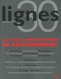 Michel Surya et Philippe Hauser - Lignes N° 30, Octobre 2009 : La crise comme méthode de gouvernement.