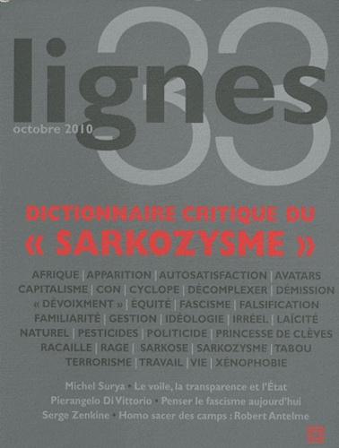 """Michel Surya - Lignes N° 33 : Dictionnaire critique du """"Sarkozysme"""" - Octobre 2010."""