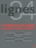 Cécile Canut - Lignes N° 34, Février 2011 : L'exemple des Roms - Les Roms, pour l'exemple.