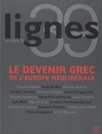 Michel Surya - Lignes N° 39, octobre 2012 : Le devenir grec de l'Europe néolibérale.