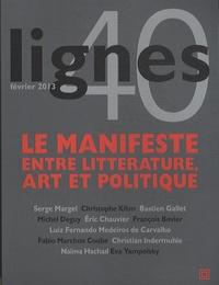 Michel Surya - Lignes N° 40, février 2013 : Le manifeste, entre littérature, art et politique.