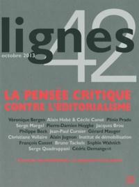Alain Jugnon et Michel Surya - Lignes N° 42, Octobre 2013 : La pensée critique contre l'éditorialisme.