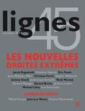 Jacob Rogozinski et Michel Surya - Lignes N° 45, Octobre 2014 : Les nouvelles droites extrêmes.