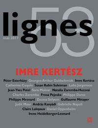Michel Surya - Lignes N° 53, mai 2017 : Imre Kertesz.