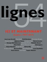 Michel Surya - Lignes N° 54, octobre 2017 : Ici et maintenant (Lignes : 1987-2017).