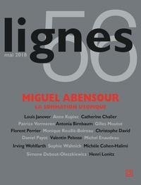 Michèle Cohen-Halimi et Sophie Wahnich - Lignes N° 56, mai 2018 : Miguel Abensour - La sommation utopique.