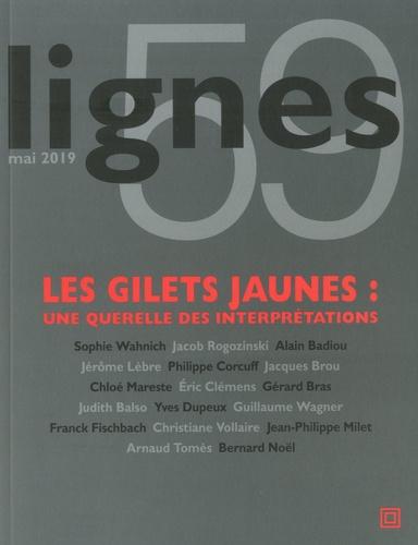Michel Surya - Lignes N° 59 : Les  gilets jaunes : une querelle des interprétations.